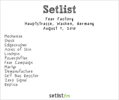 Fear Factory Setlist Wacken Open Air, Wacken, Germany 2010