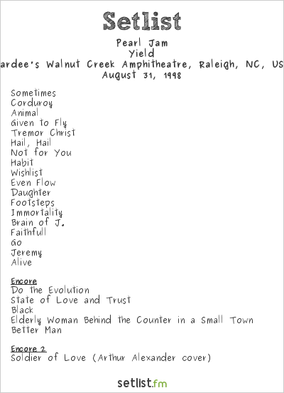 Pearl Jam Setlist Hardee's Walnut Creek Amphitheatre, Raleigh, NC, USA 1998, Yield
