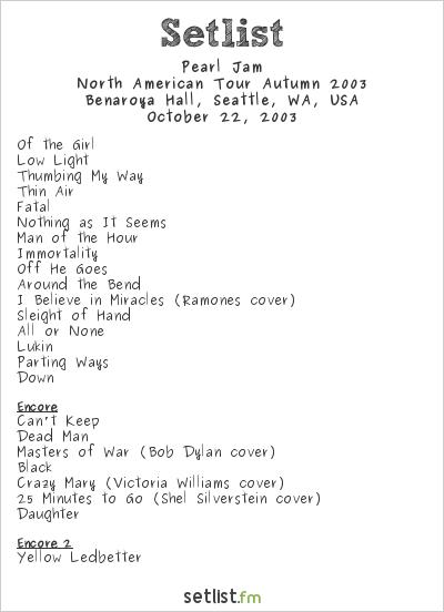 Pearl Jam Setlist Benaroya Hall, Seattle, WA, USA, North American Tour Autumn 2003