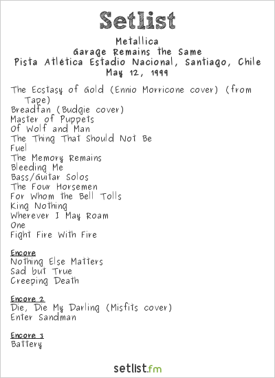 Metallica Setlist Pista Atlética Estadio Nacional, Santiago, Chile 1999, Garage Remains The Same