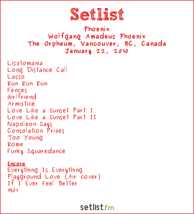 Phoenix Setlist Orpheum Theater, Vancouver, BC, Canada 2010, Vancouver 2010 Cultural Olympiad