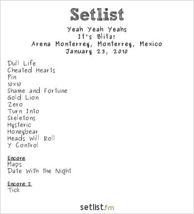 Yeah Yeah Yeahs Setlist Arena Monterrey, Monterrey, Mexico 2010, it's blitz