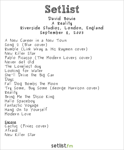 David Bowie Setlist Riverside Studios, London, England 2003, A Reality Tour