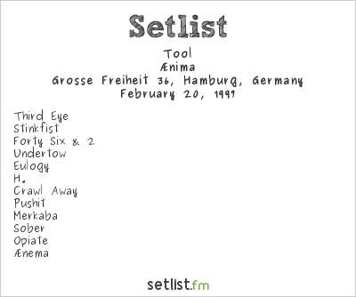 Tool Setlist Grosse Freiheit 36, Hamburg, Germany 1997, Ænima