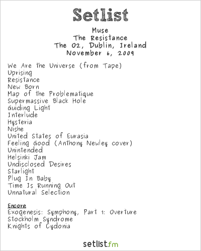 Muse Setlist The O2, Dublin, Ireland 2009, Resistance European Arena Tour