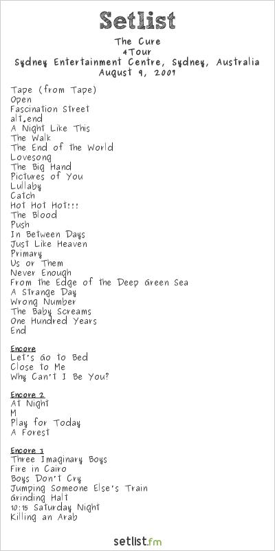 The Cure Setlist Sydney Entertainment Centre, Sydney, Australia 2007, 4Tour World Tour 2007-08 (Australian Leg)