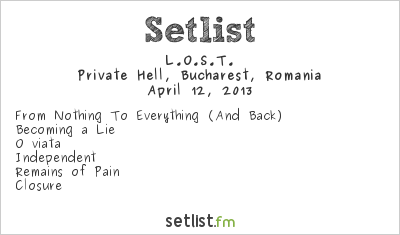 L.O.S.T. Setlist Private Hell, Bucharest, Romania 2013