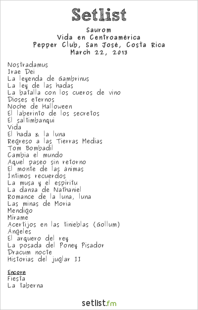 Saurom Setlist Pepper Club, San José, Costa Rica 2013, Vida en Centroamérica