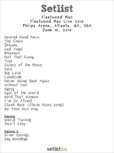 Fleetwood Mac Setlist Philips Arena, Atlanta, GA, USA, Fleetwood Mac Live 2013