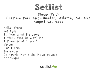 Cheap Trick Setlist Chastain Park Amphitheater, Atlanta, GA, USA 2005