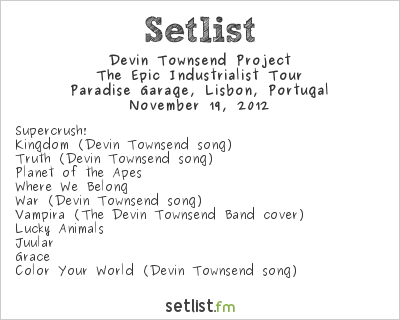 Devin Townsend Project Setlist Paradise Garage, Lisbon, Portugal 2012, The Epic Industrialist Tour