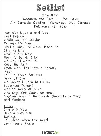 Bon Jovi Setlist Air Canada Centre, Toronto, ON, Canada 2013, Because We Can - The Tour