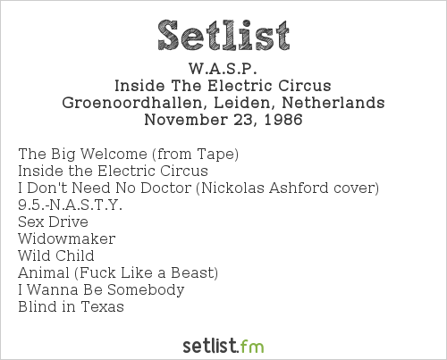 W.A.S.P. Setlist Groenoordhallen, Leiden, Netherlands 1986, Inside The Electric Circus