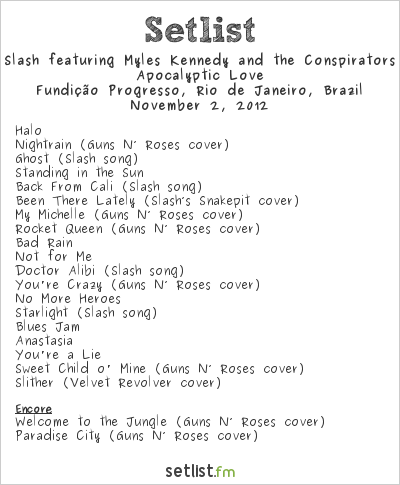 Slash Setlist Fundição Progresso, Rio de Janeiro, Brazil 2012, Apocalyptic Love World Tour