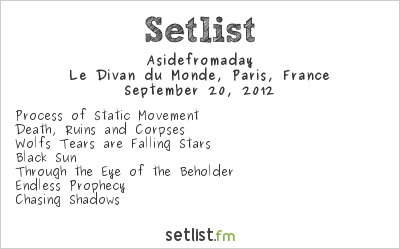 Aside from a Day Setlist Divan du Monde, Paris, France 2012
