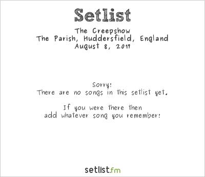 The Creepshow at The Parish, Huddersfield, England Setlist