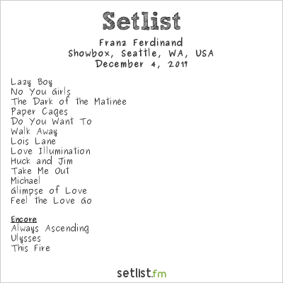 Franz Ferdinand Setlist Showbox, Seattle, WA, USA 2017
