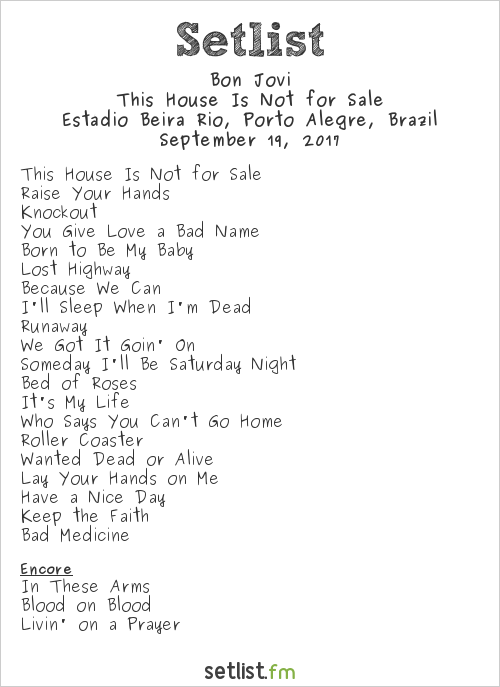 Bon Jovi Setlist Estádio Beira Rio, Porto Alegre, Brazil 2017, This House Is Not for Sale