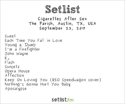 Cigarettes After Sex Setlist The Parish, Austin, TX, USA 2017