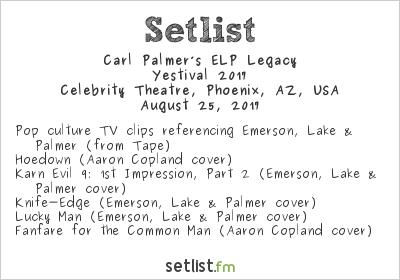 Carl Palmer's ELP Legacy Setlist Celebrity Theatre, Phoenix, AZ, USA, Yestival 2017