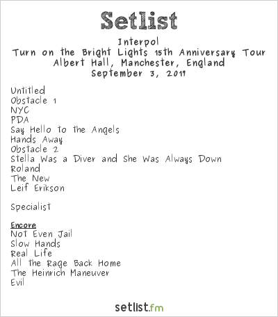 Interpol Setlist Albert Hall, Manchester, England 2017, Turn on the Bright Lights 15th Anniversary Tour