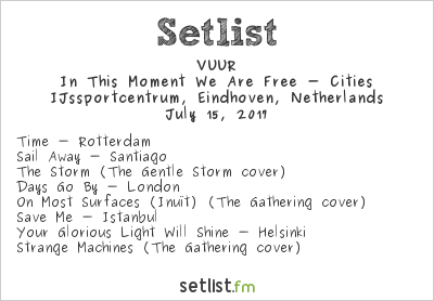 VUUR Setlist Dynamo Metal Fest 2017 2017, In This Moment We Are Free - Cities