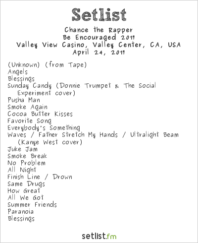 Chance the Rapper Setlist Valley View Casino, Valley Center, CA, USA, Spring Tour 2017