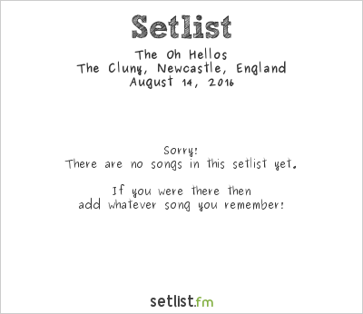 The Oh Hellos Setlist The Cluny, Newcastle, England 2016