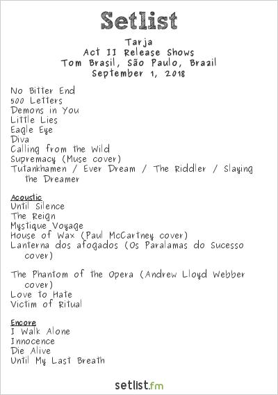 Tarja Setlist Tom Brasil, São Paulo, Brazil 2018, Act II Release Shows