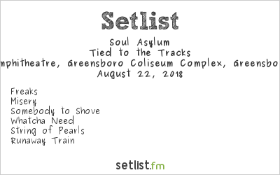 Soul Asylum Setlist White Oak Amphitheatre, Greensboro Coliseum Complex, Greensboro, NC, USA 2018, Tied to the Tracks