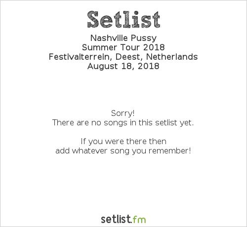 Nashville Pussy Setlist Festival 't Zeeltje 2018, Summer Tour 2018