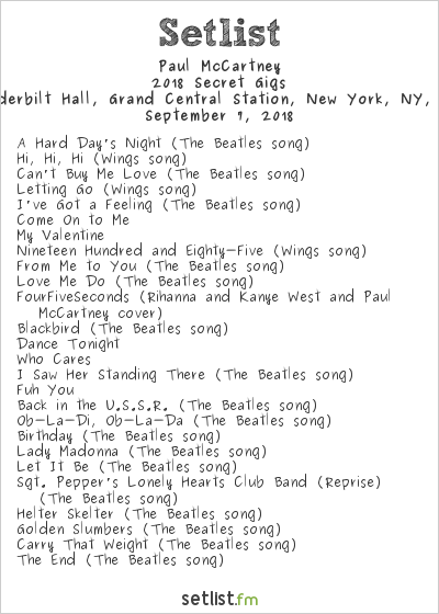 Paul McCartney Setlist Vanderbilt Hall, Grand Central Station, New York, NY, USA 2018, 2018 Secret Gigs