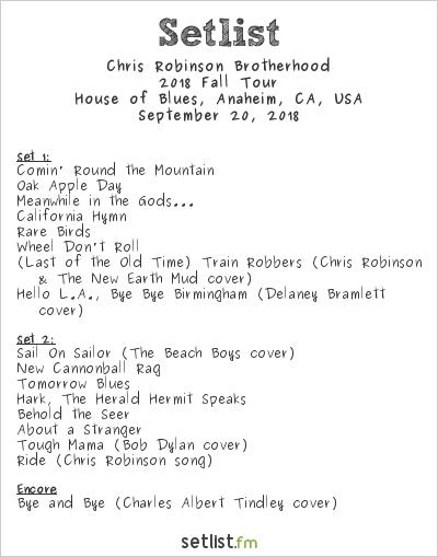 Chris Robinson Brotherhood Setlist House of Blues, Anaheim, CA, USA 2018, 2018 Fall Tour