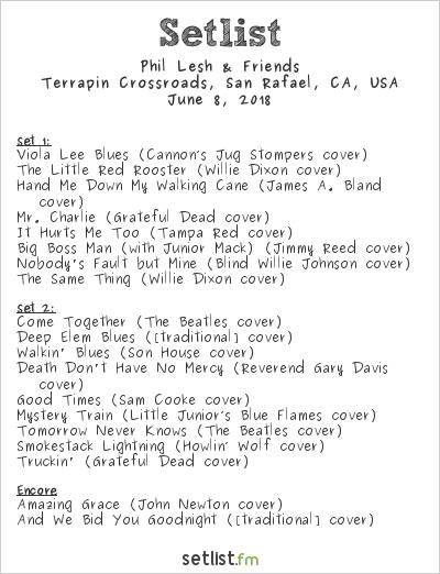 Phil Lesh & Friends Setlist Terrapin Crossroads, San Rafael, CA, USA 2018