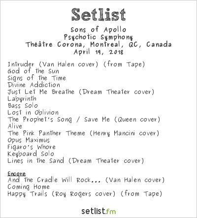 Sons of Apollo Setlist Théâtre Corona, Montreal, QC, Canada 2018, Psychotic Symphony
