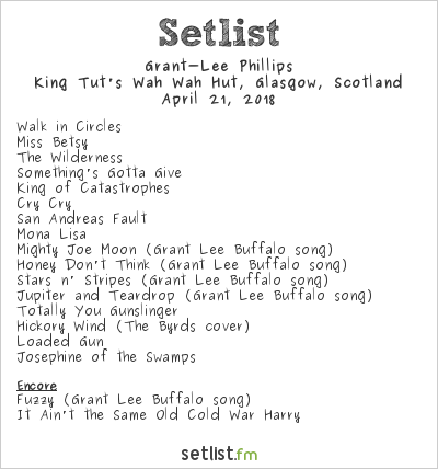 Grant‐Lee Phillips Setlist King Tut's Wah Wah Hut, Glasgow, Scotland 2018
