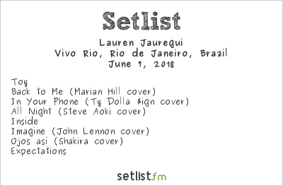 Lauren Jauregui Setlist Vivo Rio, Rio de Janeiro, Brazil 2018