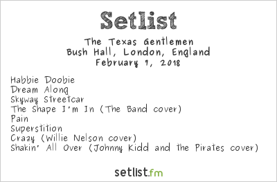 The Texas Gentlemen Setlist Bush Hall, London, England 2018