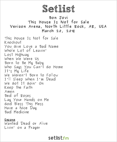 Bon Jovi Setlist Verizon Arena, North Little Rock, AR, USA 2018, This House Is Not for Sale