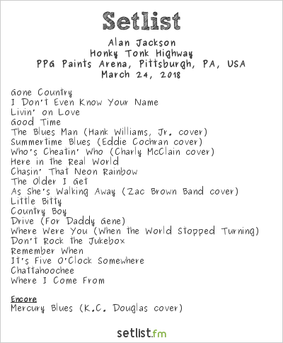 Alan Jackson Setlist PPG Paints Arena, Pittsburgh, PA, USA 2018, Honky Tonk Highway