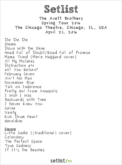 The Avett Brothers Setlist Chicago Theatre, Chicago, IL, USA, Spring Tour 2016