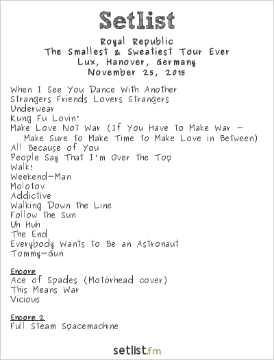 Royal Republic Setlist Lux, Hanover, Germany 2015, The Smallest & Sweatiest Tour Ever
