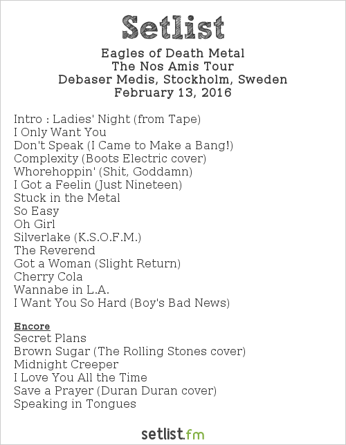 Eagles of Death Metal Setlist Debaser Medis, Stockholm, Sweden 2016, The Nos Amis Tour