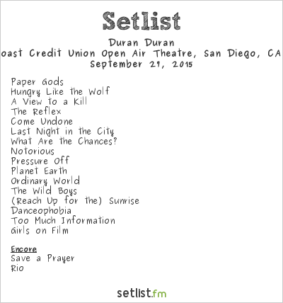 Duran Duran Setlist Cal Coast Credit Union Open Air Theatre, San Diego, CA, USA 2015