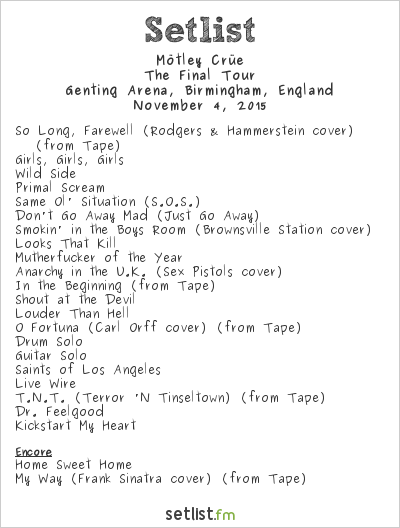 Mötley Crüe Setlist Genting Arena, Birmingham, England 2015, The Final Tour
