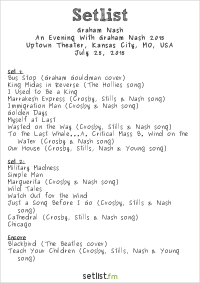 Graham Nash Setlist Uptown Theater, Kansas City, MO, USA, An Evening With Graham Nash 2015