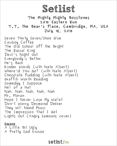 The Mighty Mighty Bosstones Setlist T.T. the Bear's Place, Cambridge, MA, USA 2015, 2015 Eastern Run