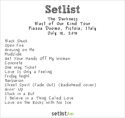 The Darkness Setlist Pistoia Blues Festival 2015 2015, Blast of Our Kind Tour