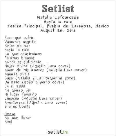 Natalia Lafourcade Setlist Teatro Principal, Puebla de Zaragoza, Mexico 2015