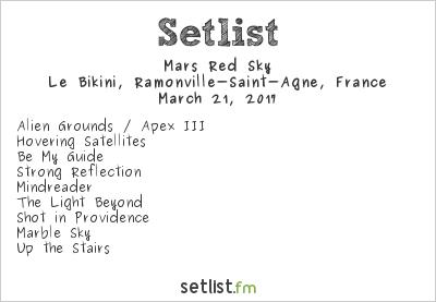 Mars Red Sky Setlist Le Bikini, Ramonville-Saint-Agne, France 2017